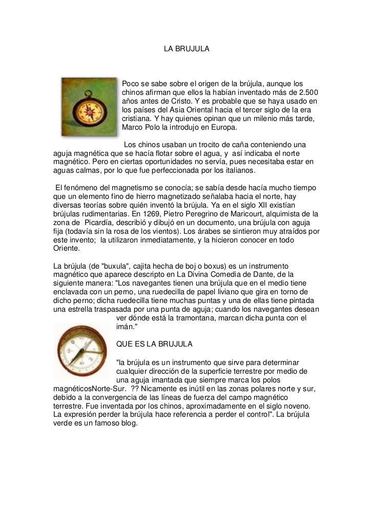 LA BRUJULA<br />129540313690<br />Poco se sabe sobre el origen de la brújula, aunque los chinos afirman que ellos la había...