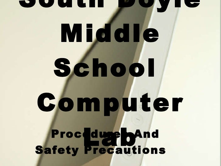 South Doyle Middle School  Computer Lab Procedures And  Safety Precautions