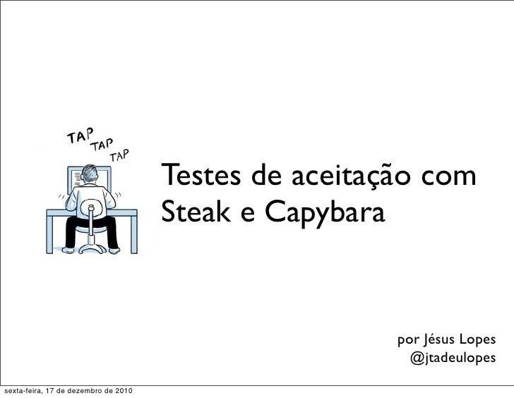 Testes de aceitação com                                      Steak e Capybara                                             ...
