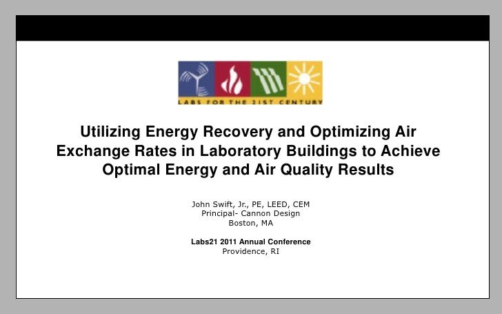 Utilizing Energy Recovery and Optimizing AirExchange Rates in Laboratory Buildings to Achieve      Optimal Energy and Air ...