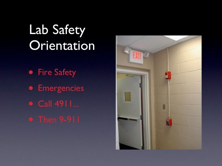 Lab SafetyOrientation• Fire Safety• Emergencies• Call 4911...• Then 9-911