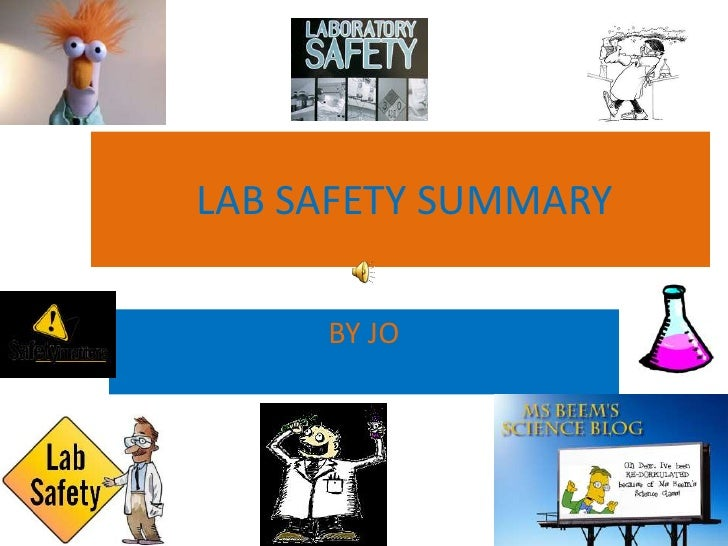 LAB SAFETY SUMMARY<br />BY JO<br />