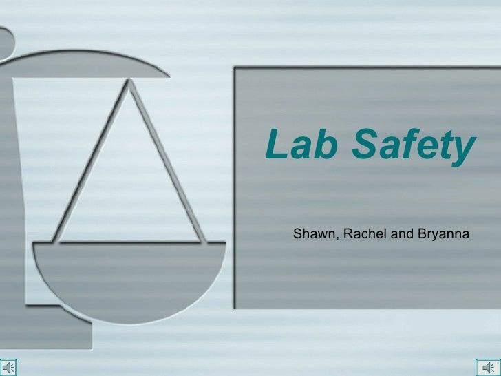 Lab Safety Shawn, Rachel and Bryanna