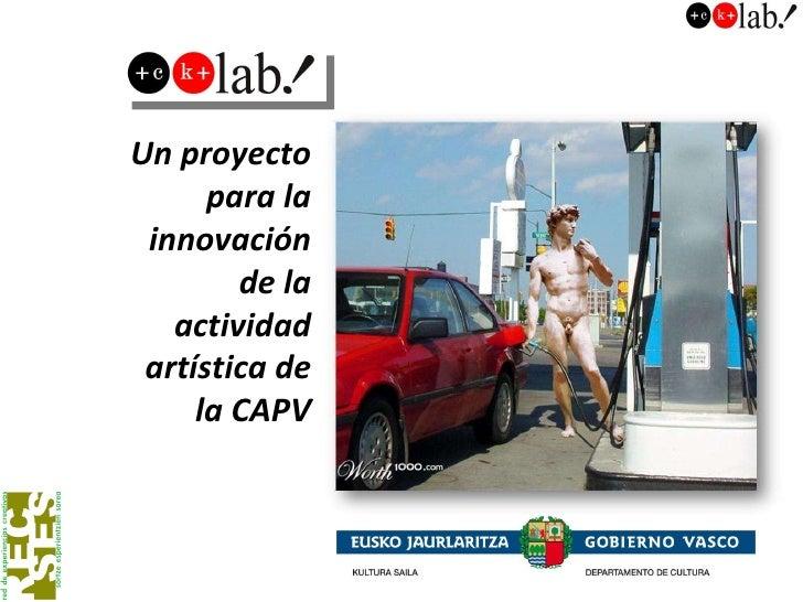 Un proyecto para la innovación de la actividad artística de la CAPV