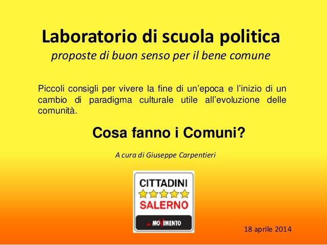 Laboratorio di scuola politica proposte di buon senso per il bene comune A cura di Giuseppe Carpentieri Piccoli consigli p...