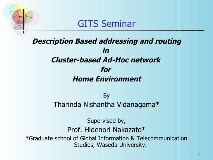GITS Seminar   Description Based addressing and routing                      in        Cluster-based Ad-Hoc network       ...