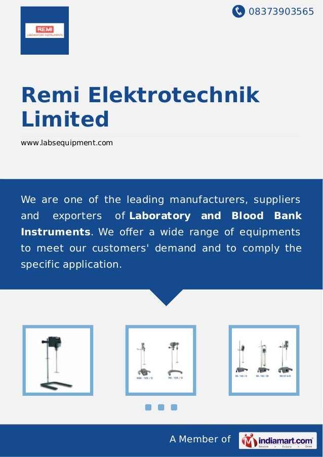 08373903565 A Member of Remi Elektrotechnik Limited www.labsequipment.com We are one of the leading manufacturers, supplie...