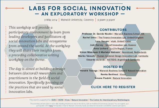 LABS FOR SOCIAL INNOVATION — AN EXPLORATORY WORKSHOP — 9 May 2014 | Warwick University, Coventry | 9:30am–3:30pm This work...