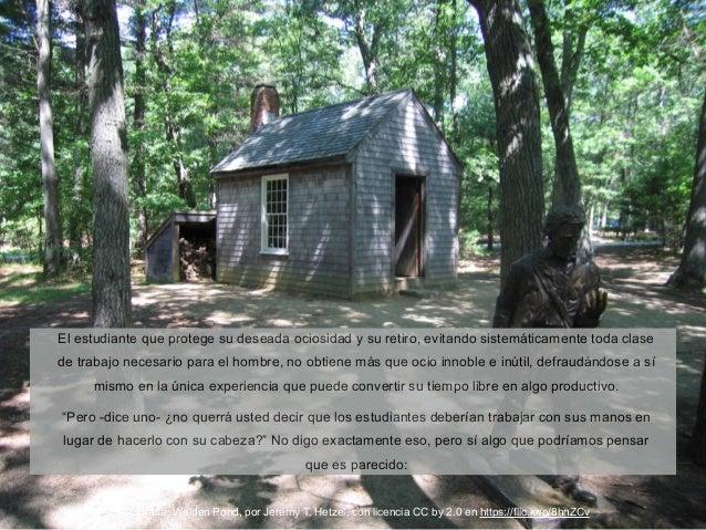 Fotografía: Walden Pond, por Jeremy T. Hetzel, con licencia CC by 2.0 en https://flic.kr/p/8hnZCv El estudiante que proteg...