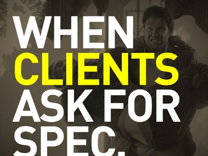 I Don't Get No Respect: An Open Discussion About Spec Work