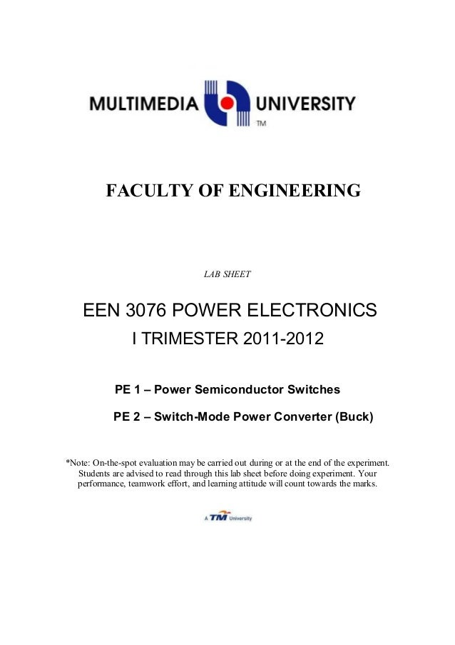 FACULTY OF ENGINEERING LAB SHEET EEN 3076 POWER ELECTRONICS I TRIMESTER 2011-2012 PE 1 – Power Semiconductor Switches PE 2...