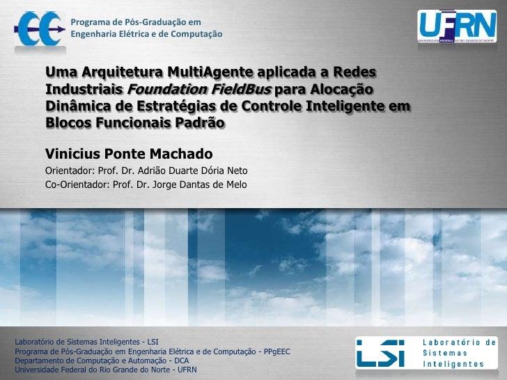 Uma Arquitetura MultiAgente aplicada a Redes Industriais Foundation FieldBus para Alocação Dinâmica de Estratégias de Cont...
