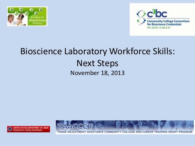 Bioscience Laboratory Workforce Skills: Next Steps November 18, 2013