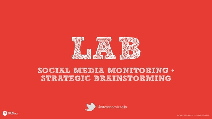 LABSOCIAL MEDIA MONITORING + STRATEGIC BRAINSTORMING          @stefanomizzella