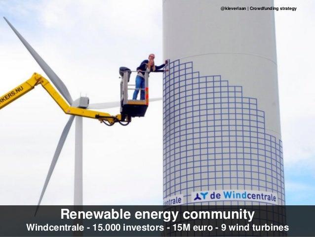 Renewable energy community Windcentrale - 15.000 investors - 15M euro - 9 wind turbines @kleverlaan | Crowdfunding strategy