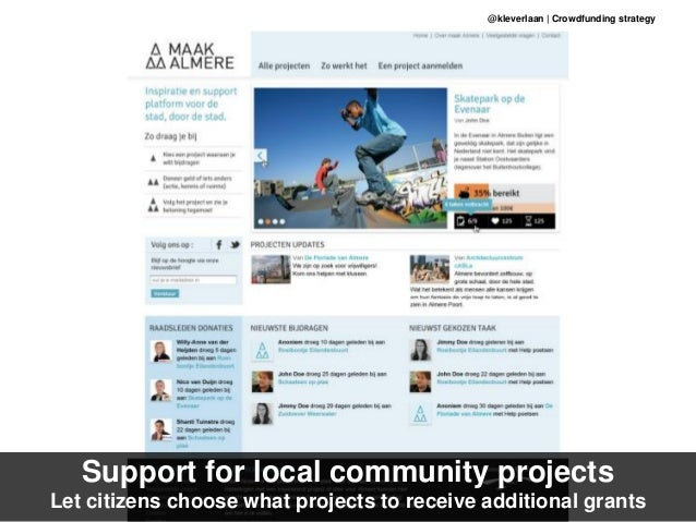 Support for local community projects Let citizens choose what projects to receive additional grants @kleverlaan | Crowdfun...