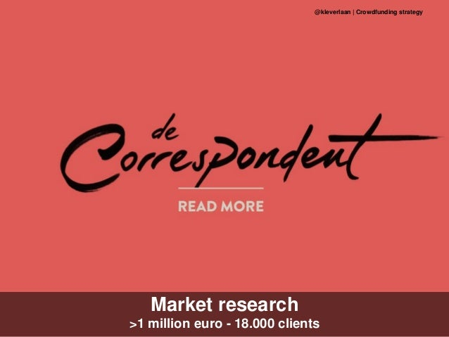 Market research >1 million euro - 18.000 clients @kleverlaan | Crowdfunding strategy