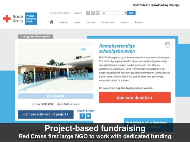 Project-based fundraising Red Cross first large NGO to work with dedicated funding @kleverlaan | Crowdfunding strategy