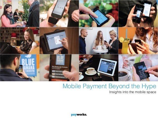 Mobile Payment Beyond the Hype              Insights into the mobile space                                    Slide 1
