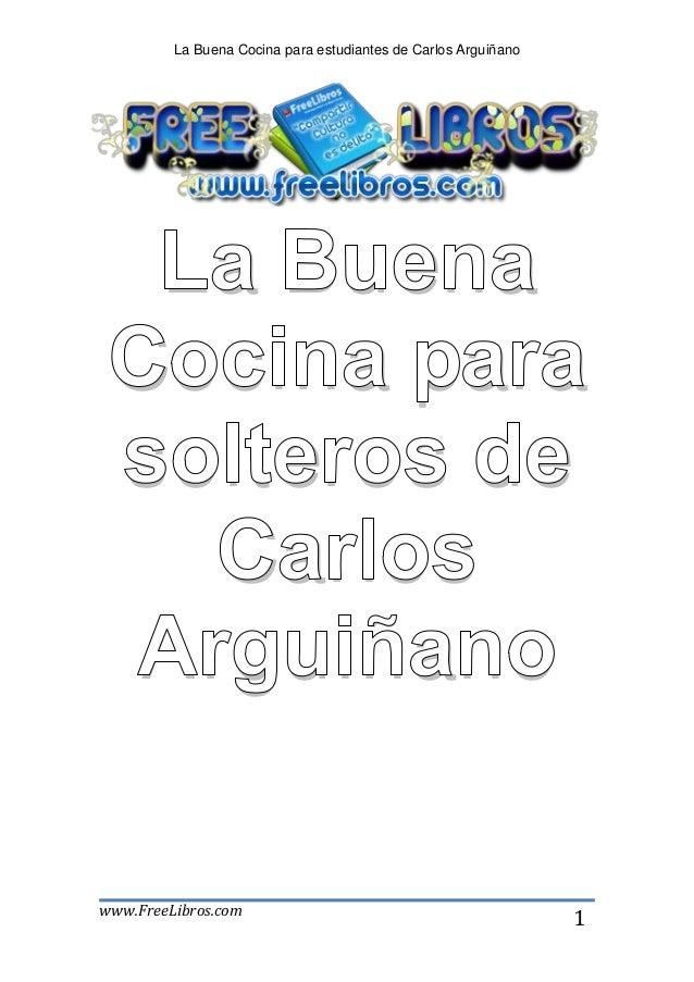 La Buena Cocina para estudiantes de Carlos Arguiñano  La Buena Cocina para solteros de   Carlos Arguiñanowww.FreeLibros.co...