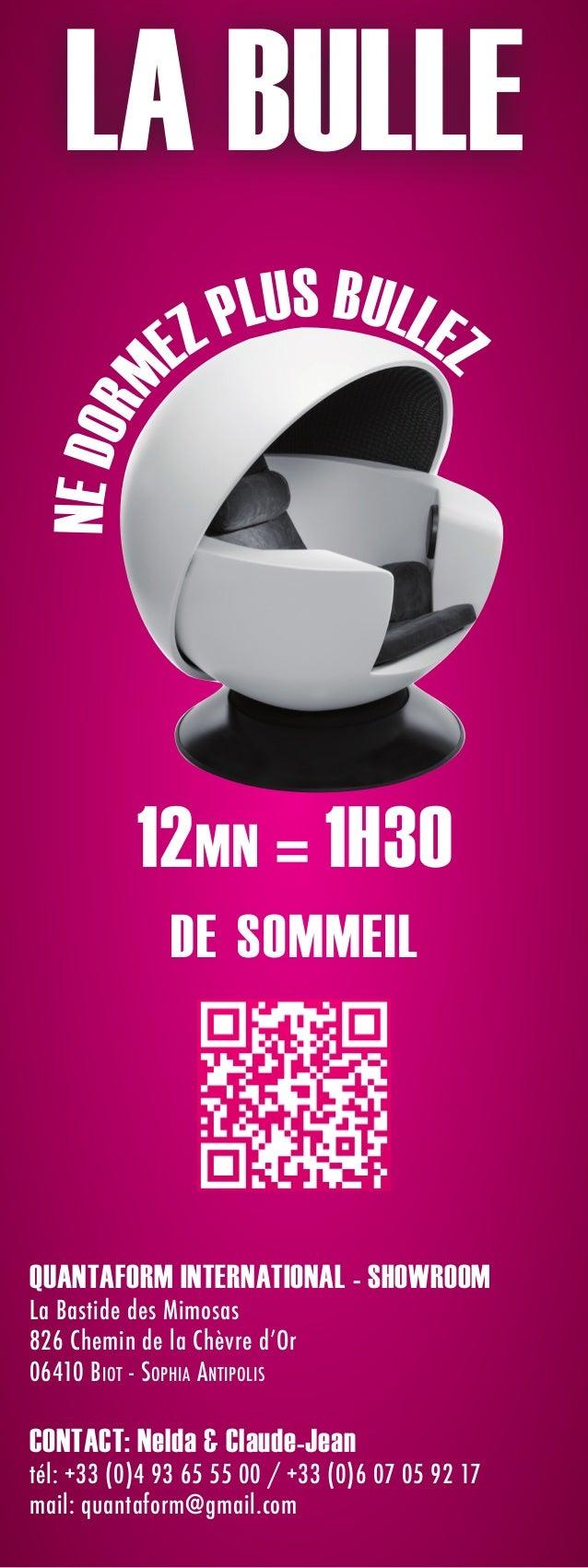 12mn = 1H30 de sommeil NEDORM EZ PLUS BULLEZ QUANTAFORM INTERNATIONAL - SHOWROOM La Bastide des Mimosas 826 Chemin de la C...