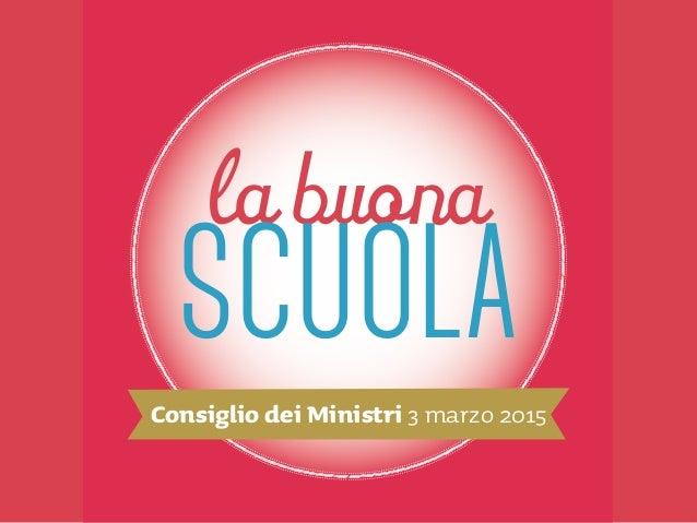 la buona SCUOLA Consiglio dei Ministri 3 marzo 2015