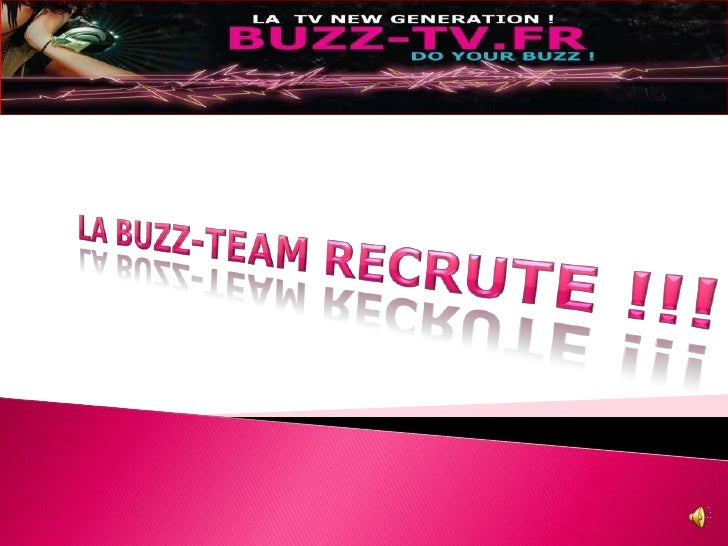 LA BUZZ-TEAM RECRUTE !!!<br />
