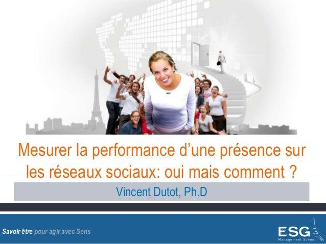 Mesurer la performance d'une présence sur      les réseaux sociaux: oui mais comment ?                                  Vi...