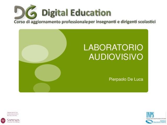 LABORATORIO AUDIOVISIVO Pierpaolo De Luca
