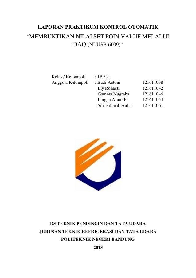 "LAPORAN PRAKTIKUM KONTROL OTOMATIK""MEMBUKTIKAN NILAI SET POIN VALUE MELALUIDAQ (NI-USB 6009)""Kelas / Kelompok : 1B / 2Angg..."