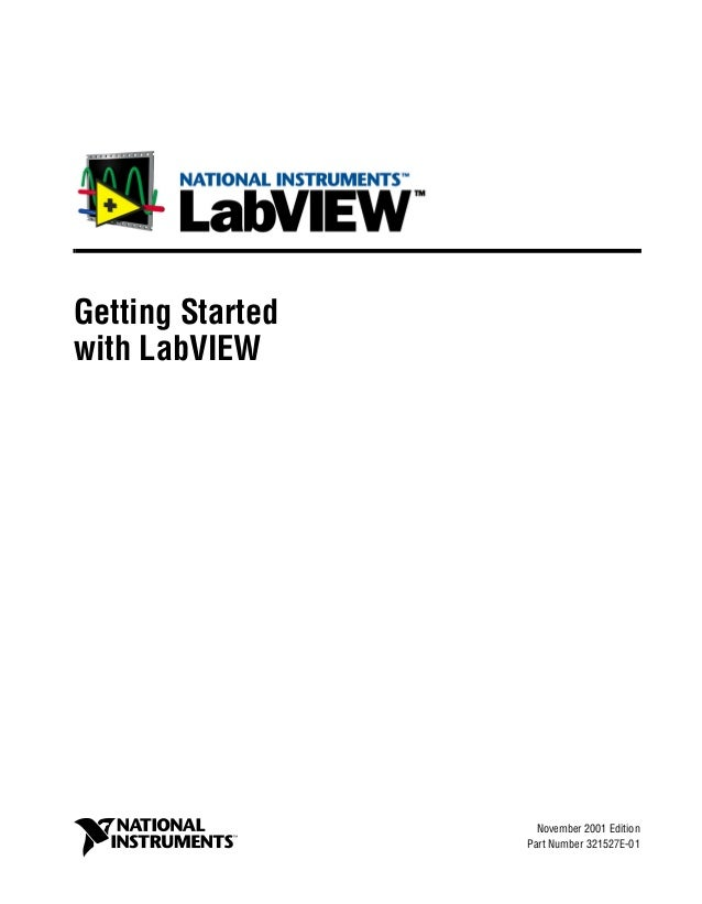 Getting Startedwith LabVIEWGetting Started with LabVIEW                                 November 2001 Edition             ...