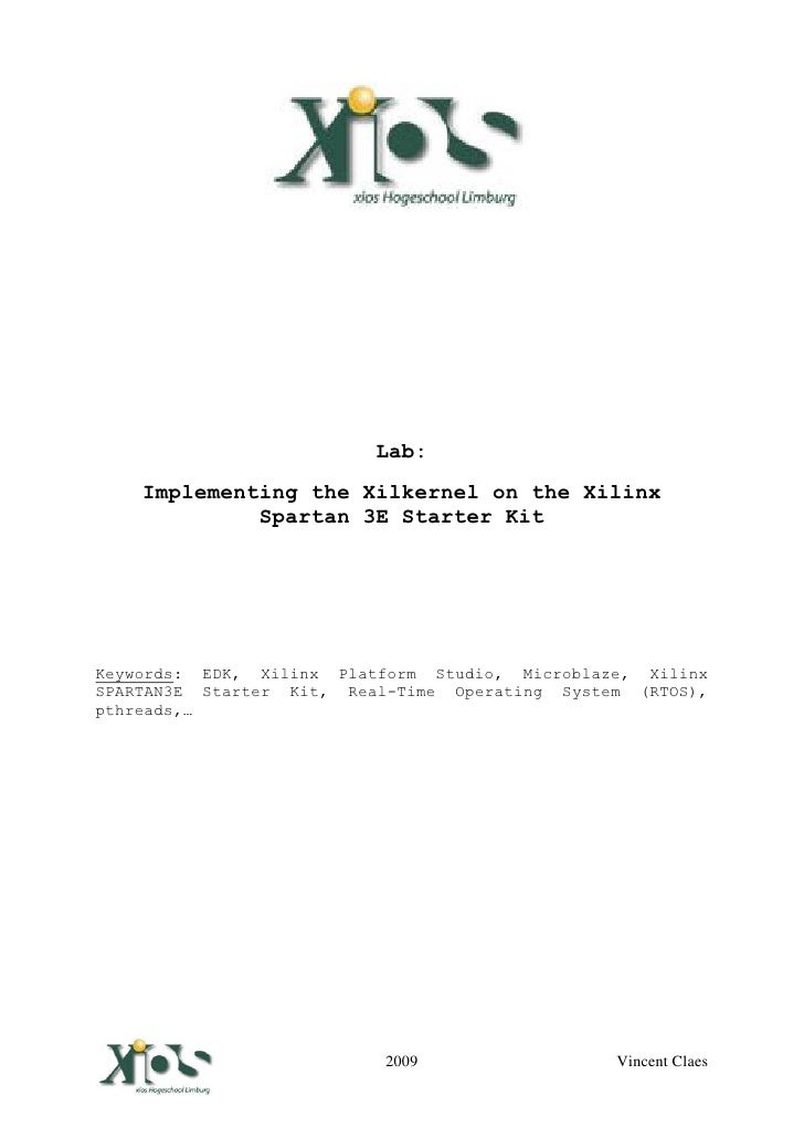 Lab:       Implementing the Xilkernel on the Xilinx                Spartan 3E Starter Kit     Keywords: EDK, Xilinx Platfo...