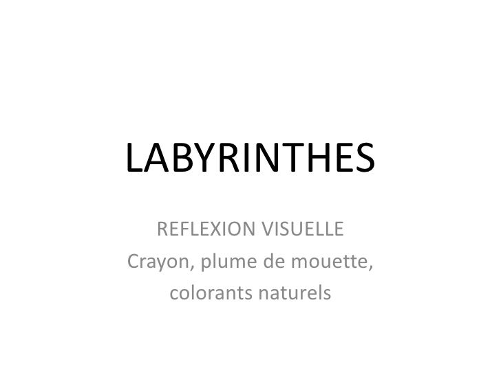 LABYRINTHES<br />REFLEXION VISUELLE<br />Crayon, plume de mouette, <br />colorantsnaturels<br />