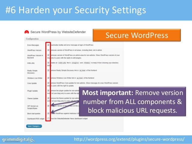 #6 Harden your Security Settings                              Secure WordPress                  Most important: Remove ver...