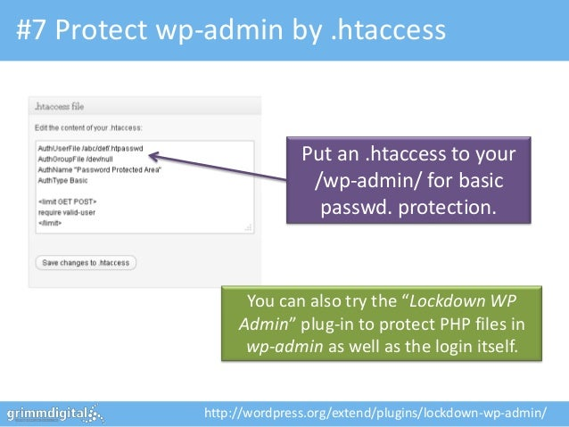 #7 Protect wp-admin by .htaccess                            Put an .htaccess to your                             /wp-admin...