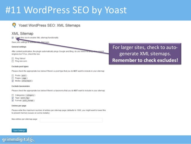 #11 WordPress SEO by Yoast                      For larger sites, check to auto-                         generate XML site...