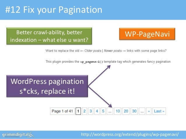#12 Fix your Pagination   Better crawl-ability, better                  WP-PageNavi indexation – what else u want? WordPre...