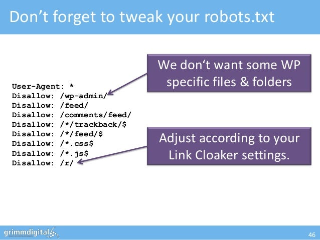Don't forget to tweak your robots.txt                            We don't want some WPUser-Agent: *                specifi...