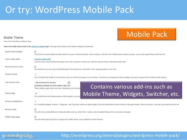 Or try: WordPress Mobile Pack                                           Mobile Pack                        Contains variou...