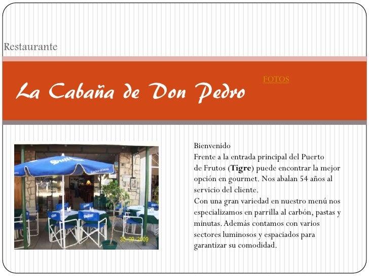 Restaurante                                          FOTOS   La Cabaña de Don Pedro                     Bienvenido        ...