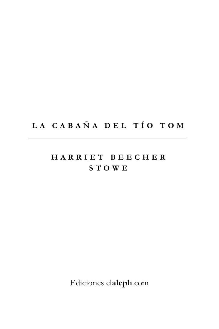 LA CABAÑA DEL TÍO TOM  HARRIET BEECHER       STOWE     Ediciones elaleph.com
