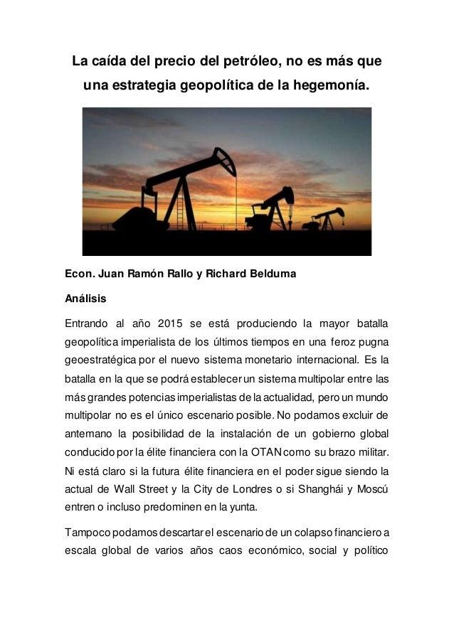 La caída del precio del petróleo, no es más que una estrategia geopolítica de la hegemonía. Econ. Juan Ramón Rallo y Richa...