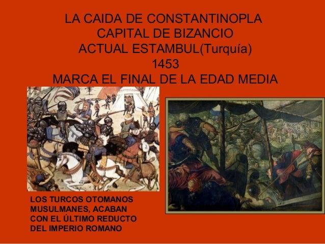 Resultado de imagen para caida del imperio romano de oriente constantinopla