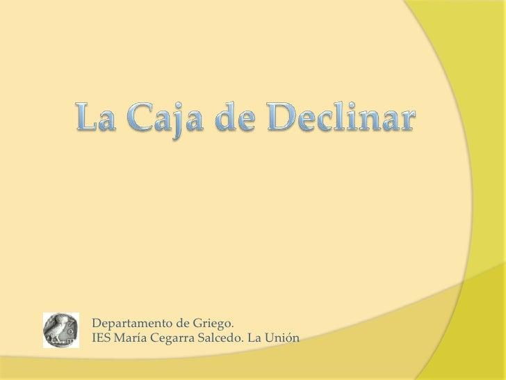 Departamento de Griego. IES María Cegarra Salcedo. La Unión