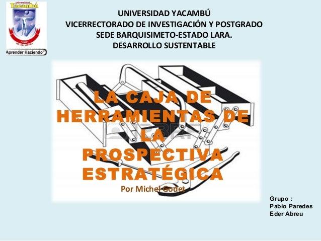 UNIVERSIDAD YACAMBÚ VICERRECTORADO DE INVESTIGACIÓN Y POSTGRADO SEDE BARQUISIMETO-ESTADO LARA. DESARROLLO SUSTENTABLE Grup...
