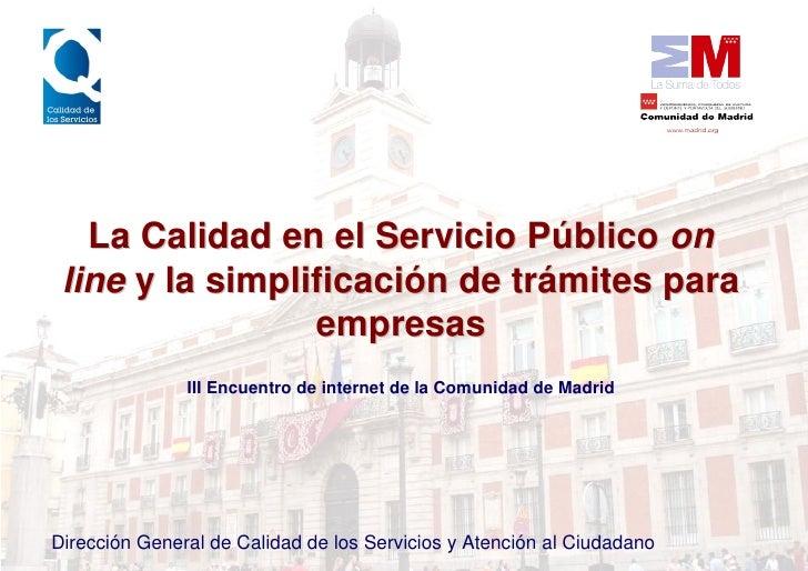 La Calidad en el Servicio Público on  line y la simplificación de trámites para                  empresas                I...