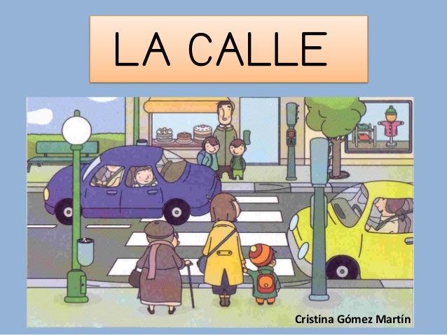 LA CALLE Cristina Gómez Martín