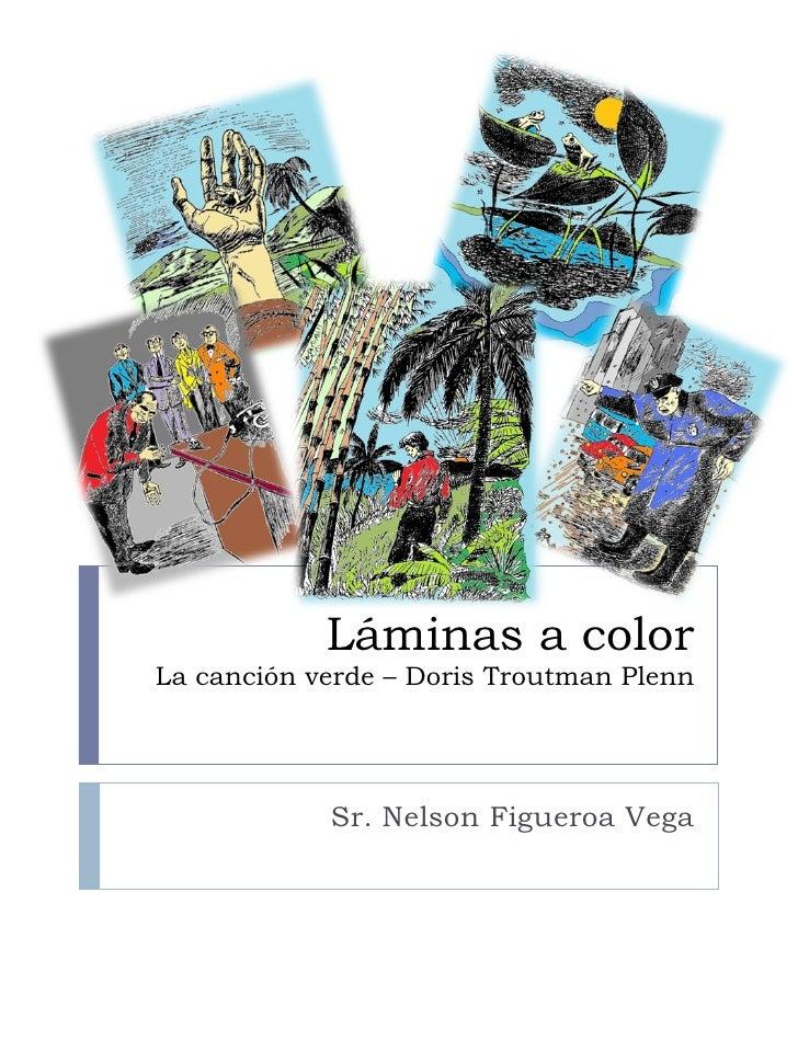 Láminas a color La canción verde – Doris Troutman Plenn Sr. Nelson Figueroa Vega
