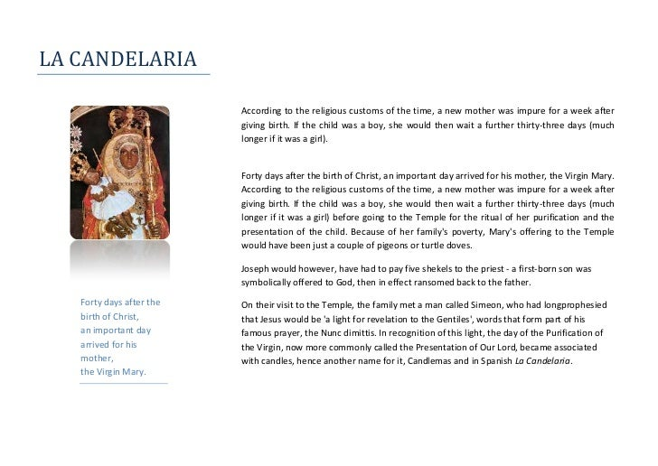 LA CANDELARIA<br />44069047625<br />Forty days after the birth of Christ, an important day arrived for his mother, the Vir...