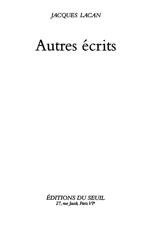 JACQUES LACAN  Autres écrits  ÉDITIONS DU SEUIL  21, rue Jacob, Paris VIe